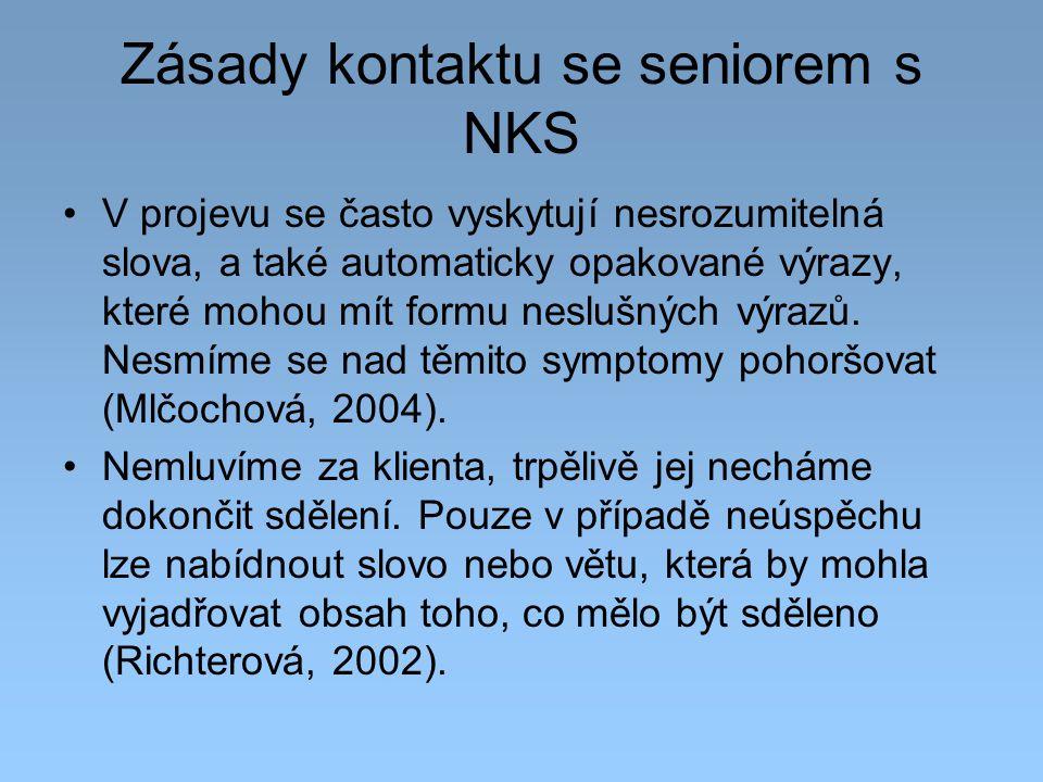 Zásady kontaktu se seniorem s NKS V projevu se často vyskytují nesrozumitelná slova, a také automaticky opakované výrazy, které mohou mít formu nesluš