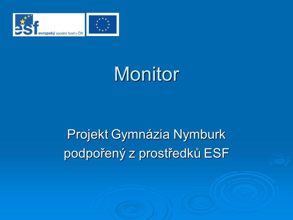 Monitor Projekt Gymnázia Nymburk podpořený z prostředků ESF