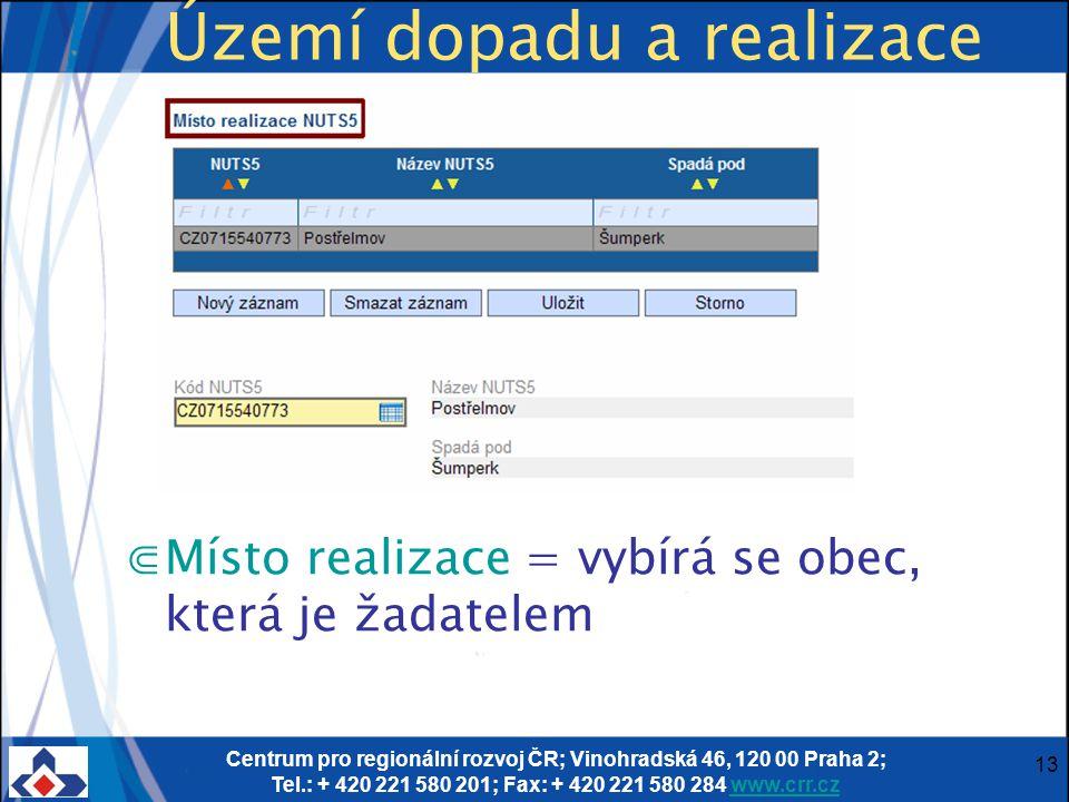 Centrum pro regionální rozvoj ČR; Vinohradská 46, 120 00 Praha 2; Tel.: + 420 221 580 201; Fax: + 420 221 580 284 www.crr.czwww.crr.cz 13 Území dopadu