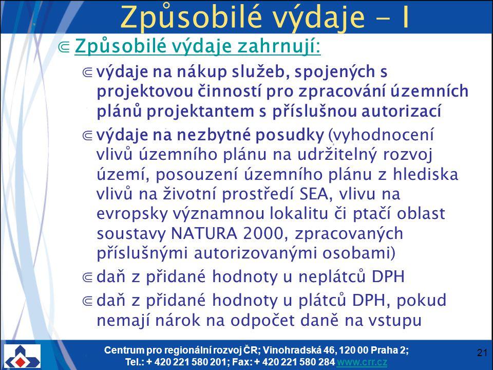 Centrum pro regionální rozvoj ČR; Vinohradská 46, 120 00 Praha 2; Tel.: + 420 221 580 201; Fax: + 420 221 580 284 www.crr.czwww.crr.cz 21 Způsobilé vý