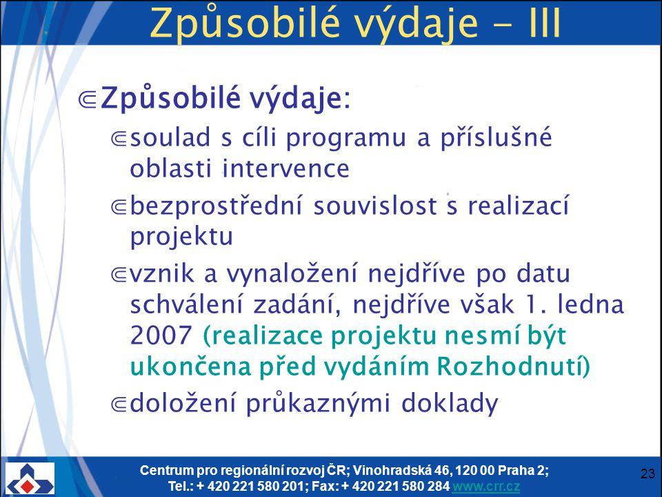 Centrum pro regionální rozvoj ČR; Vinohradská 46, 120 00 Praha 2; Tel.: + 420 221 580 201; Fax: + 420 221 580 284 www.crr.czwww.crr.cz 23 Způsobilé vý
