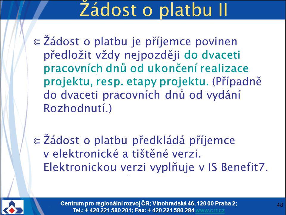 Centrum pro regionální rozvoj ČR; Vinohradská 46, 120 00 Praha 2; Tel.: + 420 221 580 201; Fax: + 420 221 580 284 www.crr.czwww.crr.cz 48 Žádost o pla
