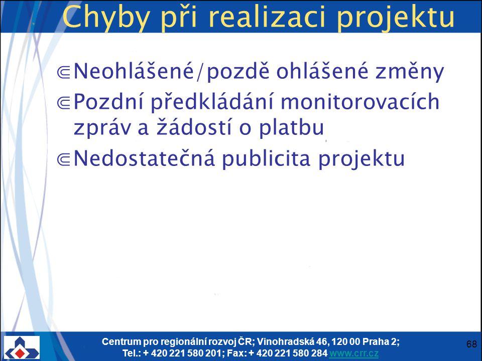 Centrum pro regionální rozvoj ČR; Vinohradská 46, 120 00 Praha 2; Tel.: + 420 221 580 201; Fax: + 420 221 580 284 www.crr.czwww.crr.cz 68 Chyby při re