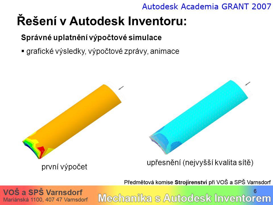 7 Řešení v Autodesk Inventoru: Správné uplatnění výpočtové simulace  grafické výsledky, výpočtové zprávy, animace