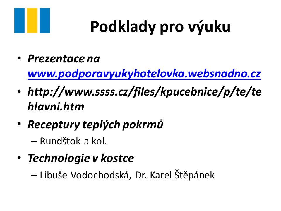 Podklady pro výuku Prezentace na www.podporavyukyhotelovka.websnadno.cz www.podporavyukyhotelovka.websnadno.cz http://www.ssss.cz/files/kpucebnice/p/t