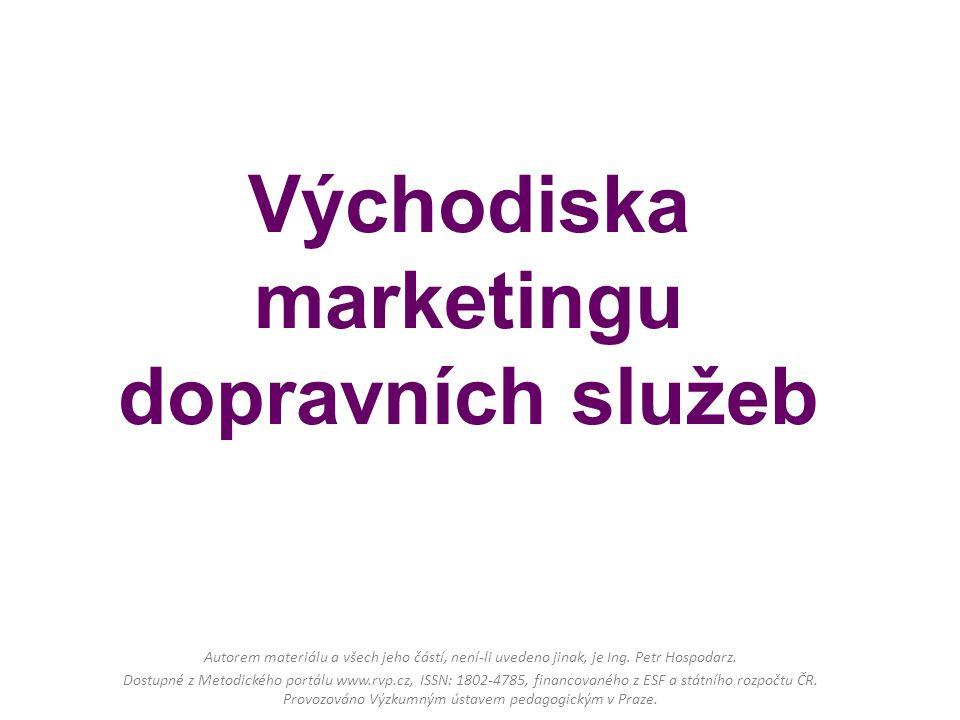 Východiska marketingu dopravních služeb Autorem materiálu a všech jeho částí, není-li uvedeno jinak, je Ing. Petr Hospodarz. Dostupné z Metodického po