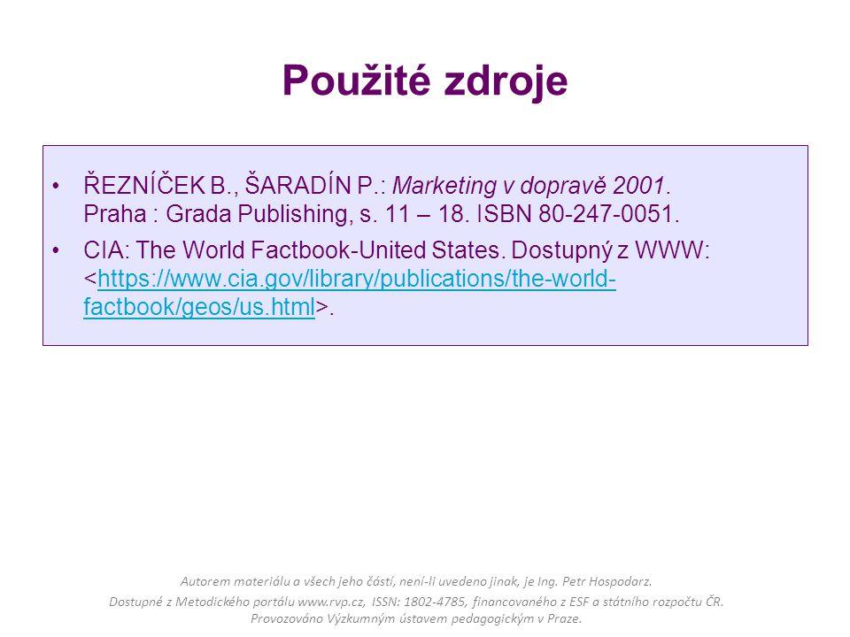 Použité zdroje ŘEZNÍČEK B., ŠARADÍN P.: Marketing v dopravě 2001. Praha : Grada Publishing, s. 11 – 18. ISBN 80-247-0051. CIA: The World Factbook-Unit