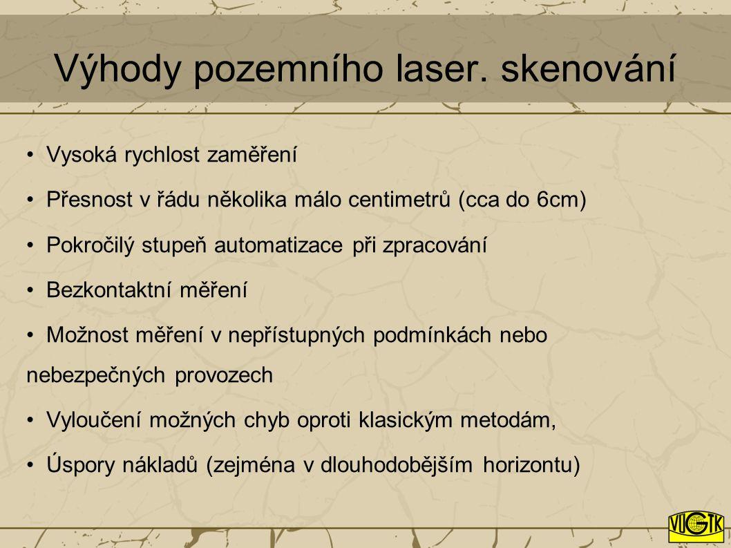 Výhody pozemního laser. skenování Vysoká rychlost zaměření Přesnost v řádu několika málo centimetrů (cca do 6cm) Pokročilý stupeň automatizace při zpr