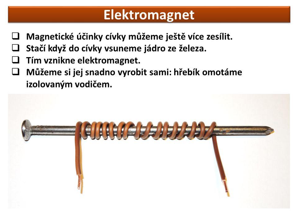  Magnetické účinky cívky můžeme ještě více zesílit.