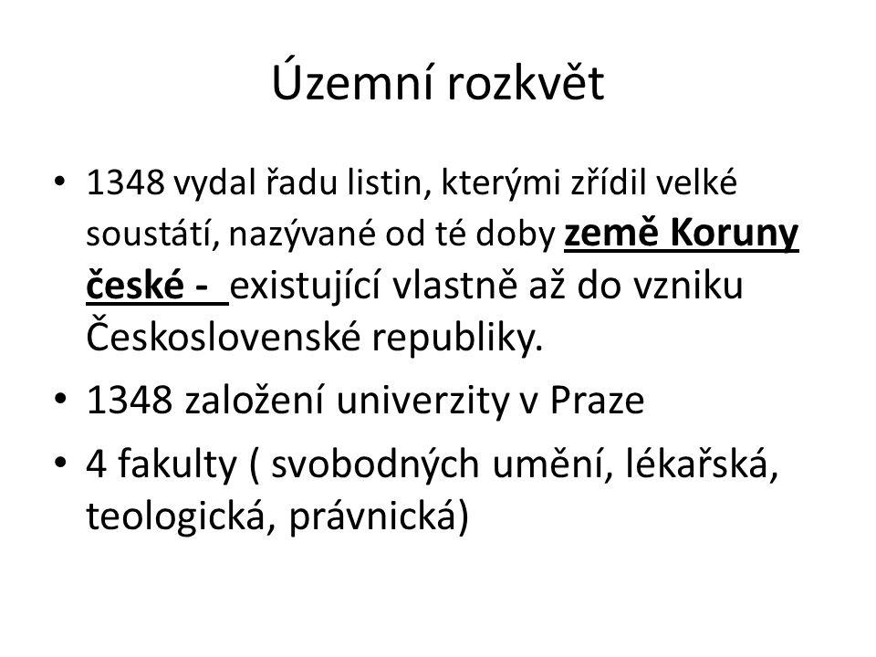 Územní rozkvět 1348 vydal řadu listin, kterými zřídil velké soustátí, nazývané od té doby země Koruny české - existující vlastně až do vzniku Českoslo