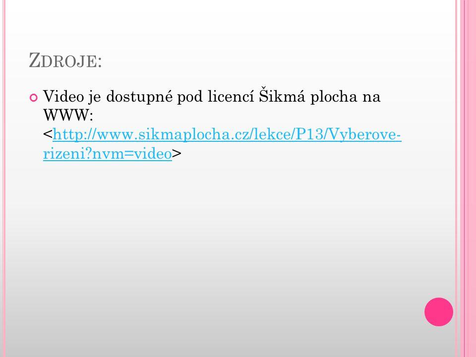 Z DROJE : Video je dostupné pod licencí Šikmá plocha na WWW: http://www.sikmaplocha.cz/lekce/P13/Vyberove- rizeni?nvm=video