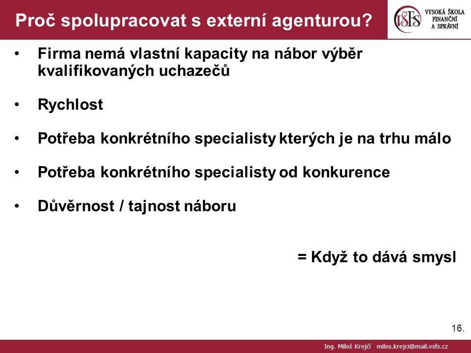 16.Proč spolupracovat s externí agenturou.