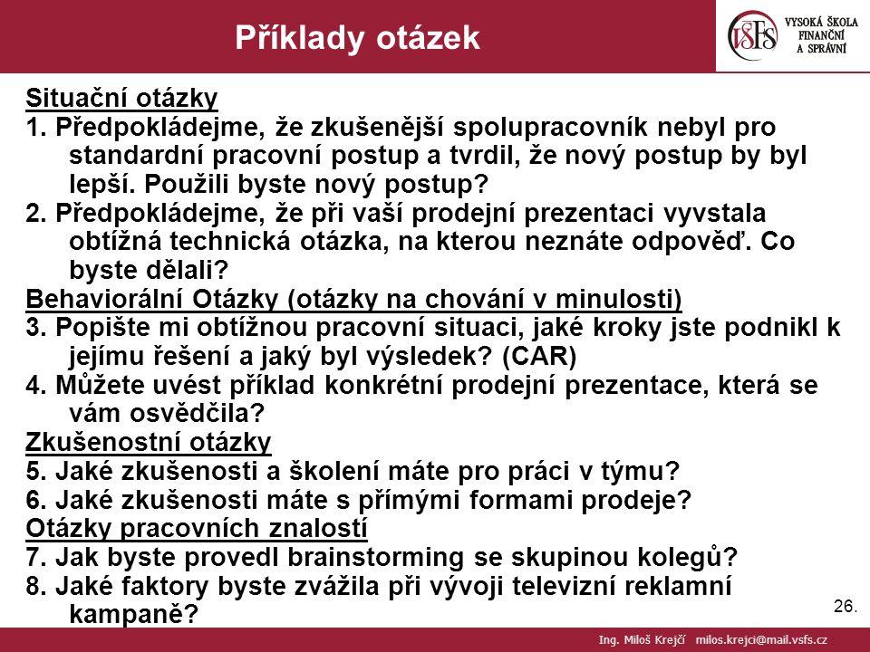 26.Příklady otázek Situační otázky 1.