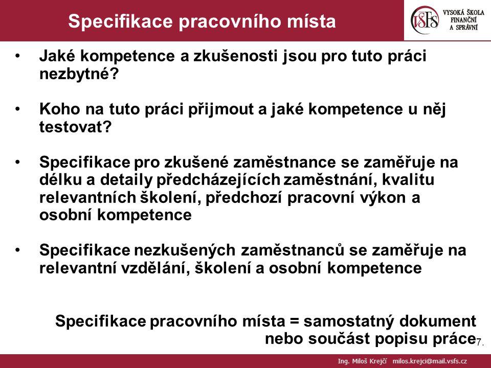 7.7. Specifikace pracovního místa Jaké kompetence a zkušenosti jsou pro tuto práci nezbytné? Koho na tuto práci přijmout a jaké kompetence u něj testo