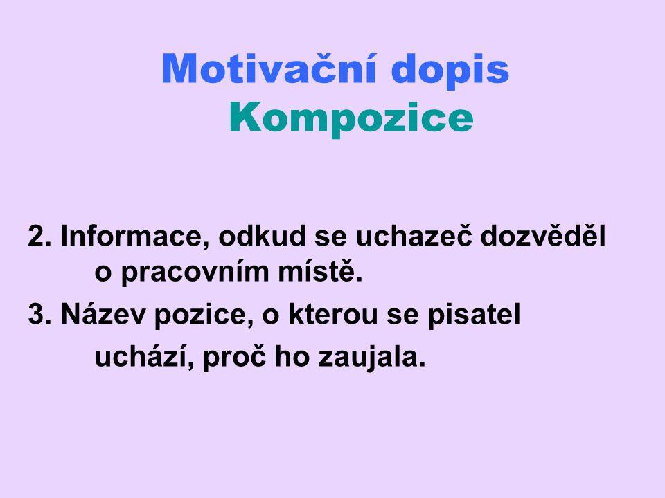 Motivační dopis Cvičení 4 Najděte a opravte formální, stylistické i jazykové chyby v závěru motivačního dopisu.