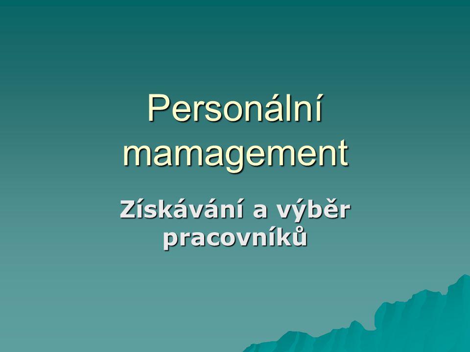 Personální mamagement Získávání a výběr pracovníků