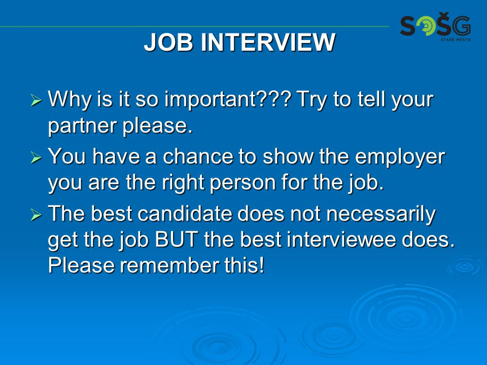  B4 the interview  1.Ask yourself 3 questions. Which ones.