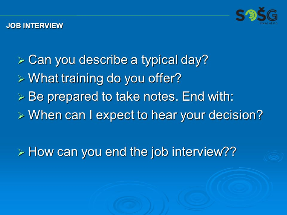  Can you describe a typical day. What training do you offer.