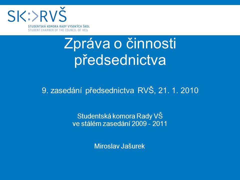 Zpráva o činnosti předsednictva 9. zasedání předsednictva RVŠ, 21.