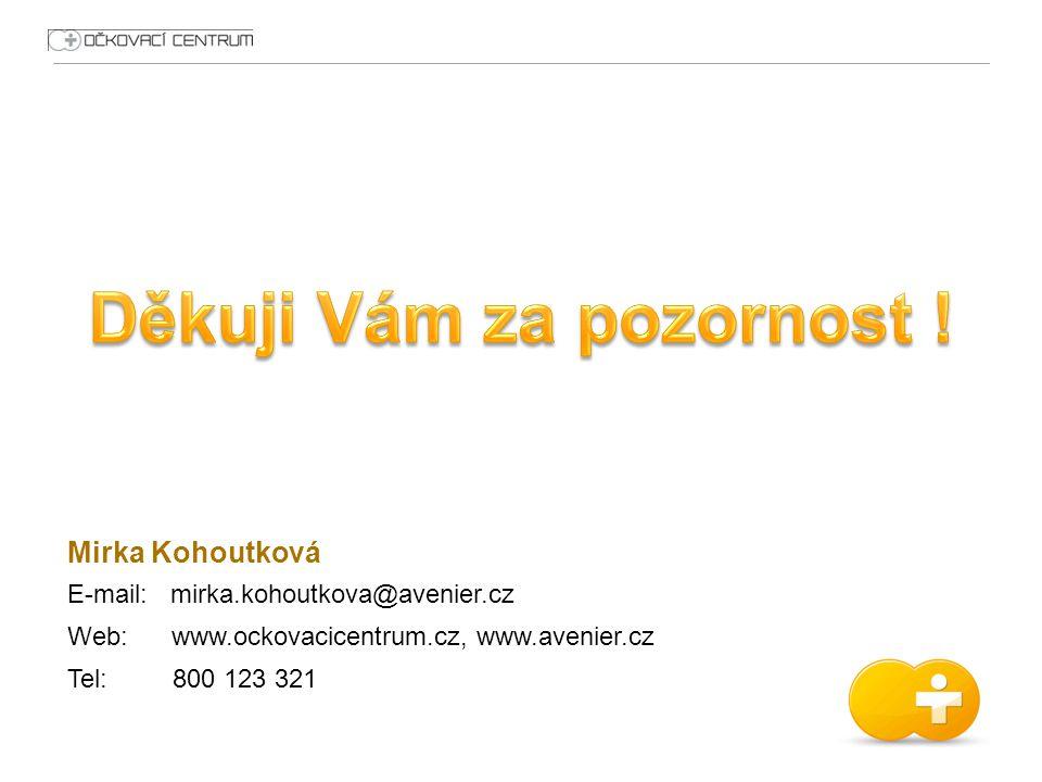 Mirka Kohoutková E-mail: mirka.kohoutkova@avenier.cz Web: www.ockovacicentrum.cz, www.avenier.cz Tel: 800 123 321