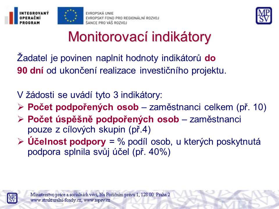 Monitorovací indikátory Žadatel je povinen naplnit hodnoty indikátorů do 90 dní od ukončení realizace investičního projektu.