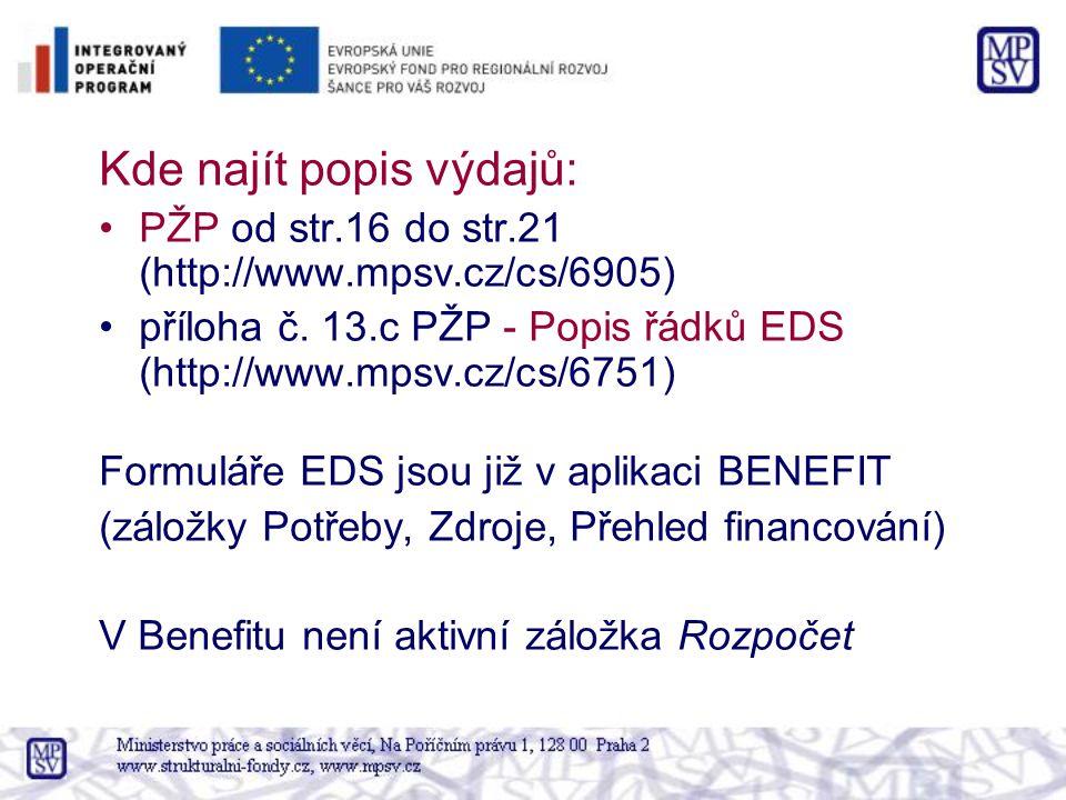 Kde najít popis výdajů: PŽP od str.16 do str.21 (http://www.mpsv.cz/cs/6905) příloha č.