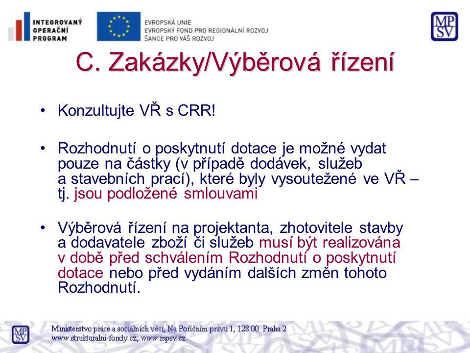 C. Zakázky/Výběrová řízení Konzultujte VŘ s CRR.