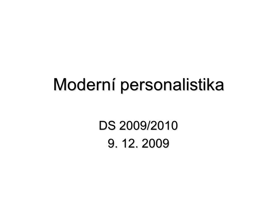 Moderní personalistika DS 2009/2010 9. 12. 2009