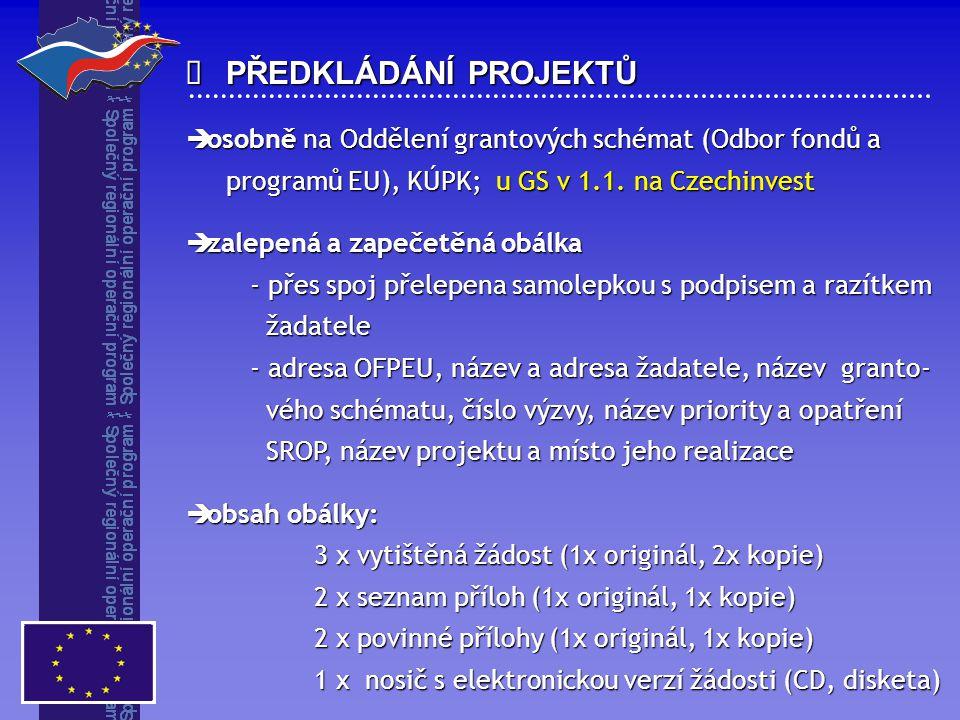  osobně na Oddělení grantových schémat (Odbor fondů a programů EU), KÚPK; u GS v 1.1. na Czechinvest programů EU), KÚPK; u GS v 1.1. na Czechinvest