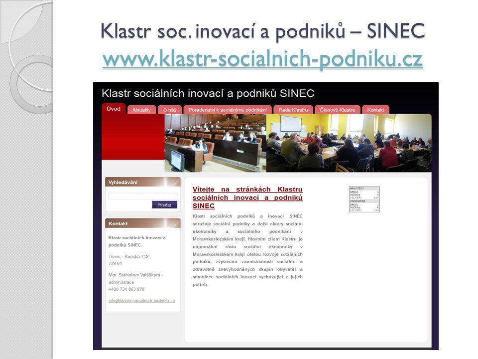 Klastr soc. inovací a podniků – SINEC www.klastr-socialnich-podniku.cz www.klastr-socialnich-podniku.cz