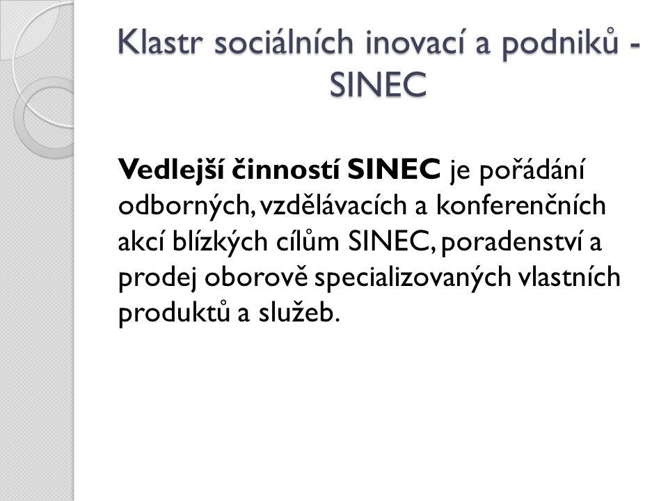 Klastr sociálních inovací a podniků - SINEC Vedlejší činností SINEC je pořádání odborných, vzdělávacích a konferenčních akcí blízkých cílům SINEC, por