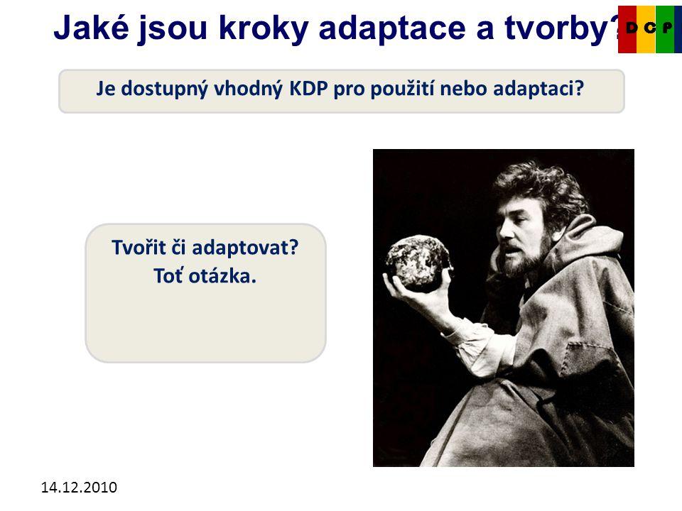 14.12.2010 Jaké jsou kroky adaptace a tvorby.