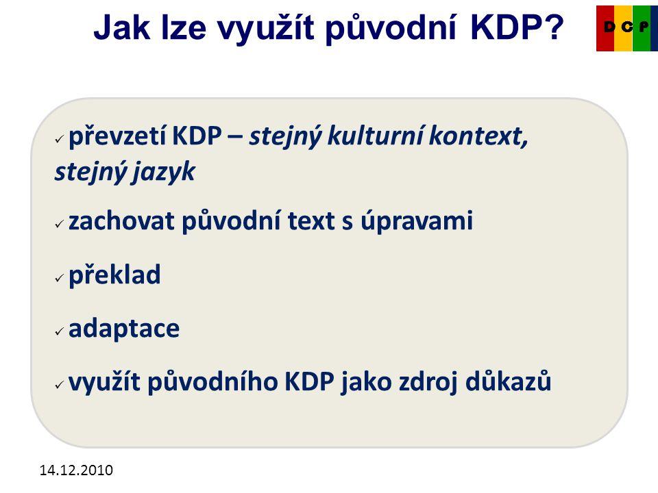 14.12.2010 Jak lze využít původní KDP.