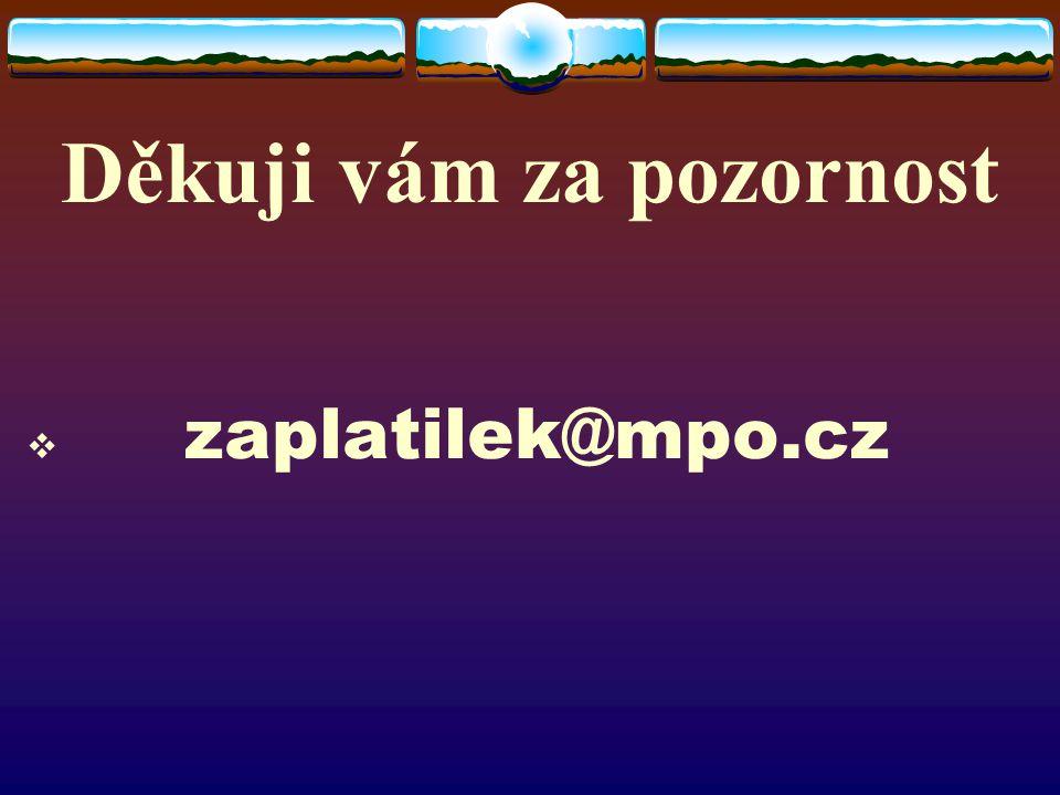 Děkuji vám za pozornost  zaplatilek@mpo.cz
