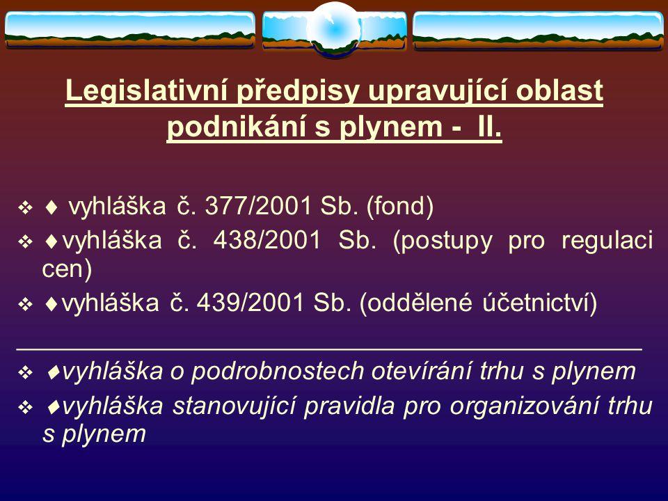 Legislativní předpisy upravující oblast podnikání s plynem - II.