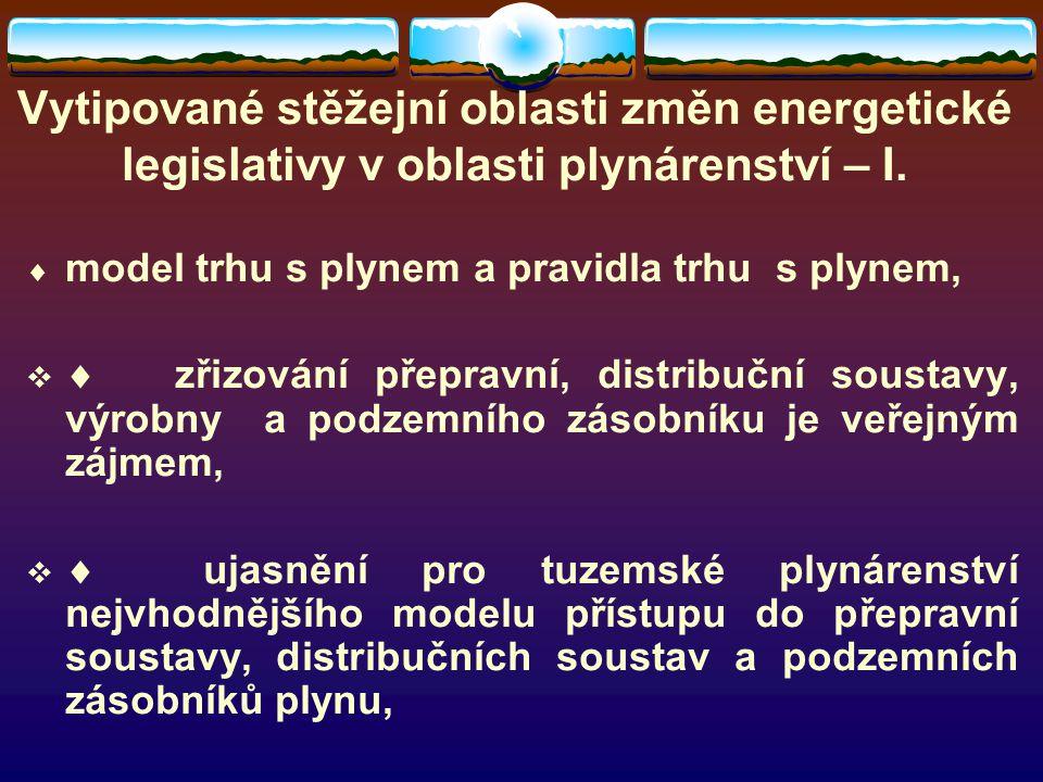 Vytipované stěžejní oblasti změn energetické legislativy v oblasti plynárenství – I.