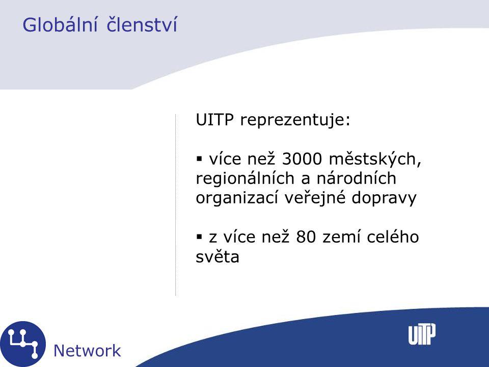 Globální členství UITP reprezentuje:  více než 3000 městských, regionálních a národních organizací veřejné dopravy  z více než 80 zemí celého světa Network