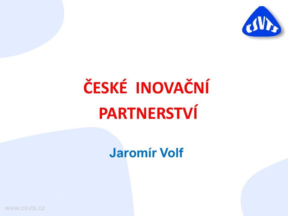 ČESKÉ INOVAČNÍ PARTNERSTVÍ Jaromír Volf