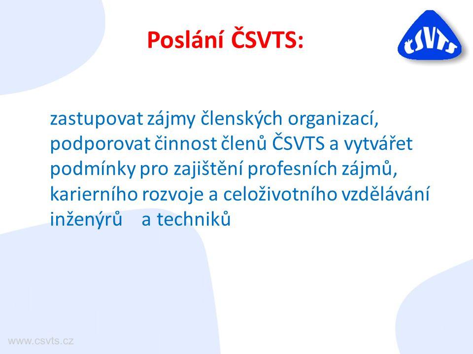 zastupovat zájmy členských organizací, podporovat činnost členů ČSVTS a vytvářet podmínky pro zajištění profesních zájmů, karierního rozvoje a celoživ