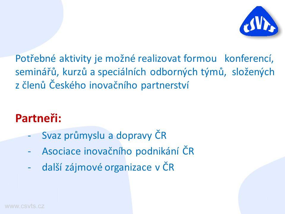Potřebné aktivity je možné realizovat formou konferencí, seminářů, kurzů a speciálních odborných týmů, složených z členů Českého inovačního partnerstv