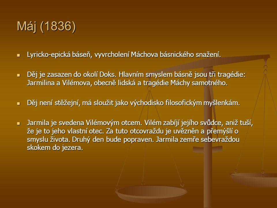 Máj (1836) Lyricko-epická báseň, vyvrcholení Máchova básnického snažení.