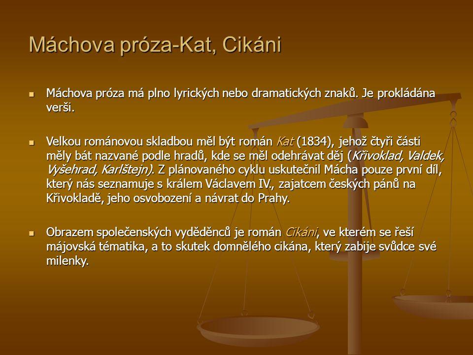 Máchova próza-Kat, Cikáni Máchova próza má plno lyrických nebo dramatických znaků.