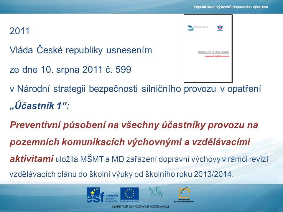 2011 Vláda České republiky usnesením ze dne 10. srpna 2011 č.