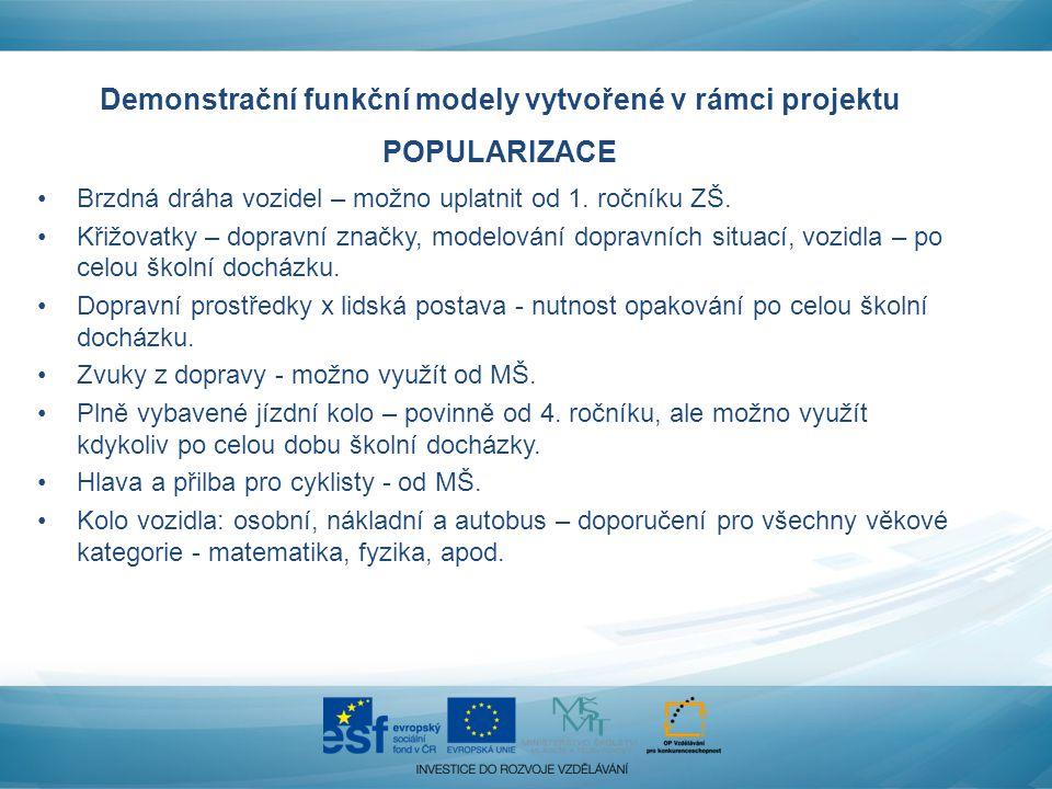 Demonstrační funkční modely vytvořené v rámci projektu POPULARIZACE Brzdná dráha vozidel – možno uplatnit od 1.
