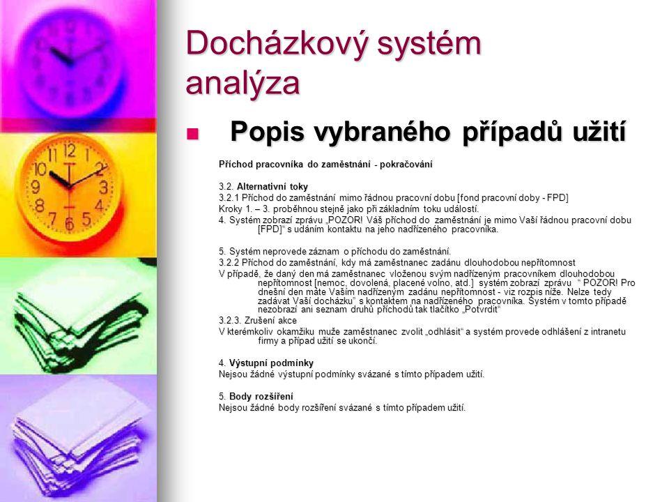 Docházkový systém analýza Glosář pojmů Glosář pojmů Zaměstnanec - osoba v hlavním pracovním poměru u organizace.