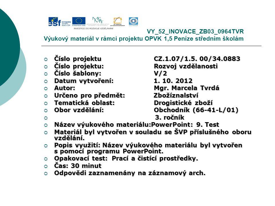 VY_52_INOVACE_ZB03_0964TVR Výukový materiál v rámci projektu OPVK 1,5 Peníze středním školám  Číslo projektuCZ.1.07/1.5.