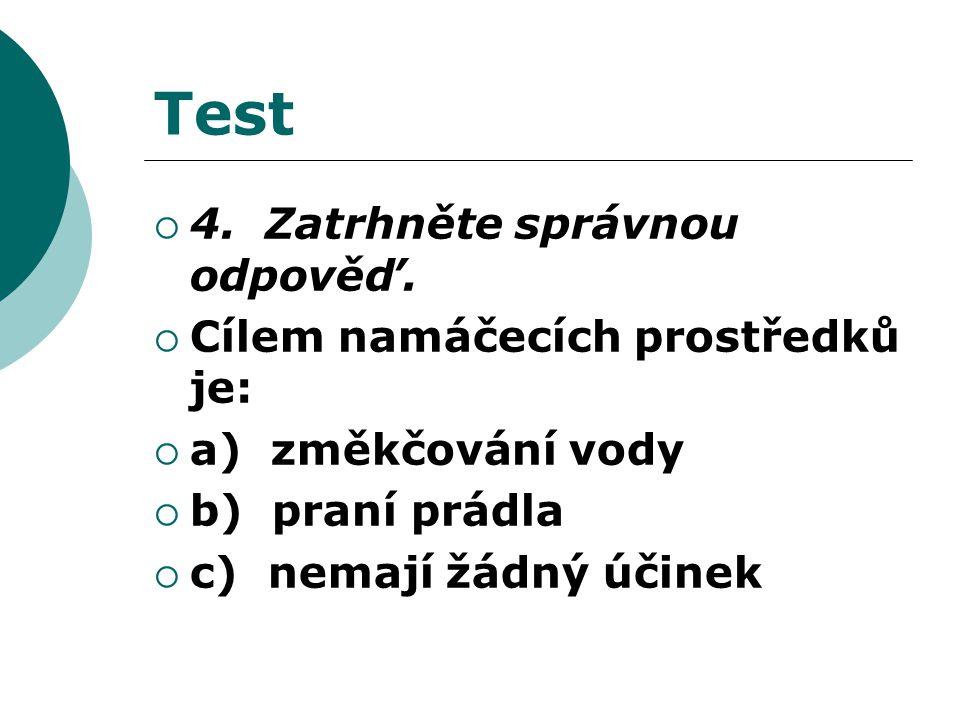 Test  4. Zatrhněte správnou odpověď.