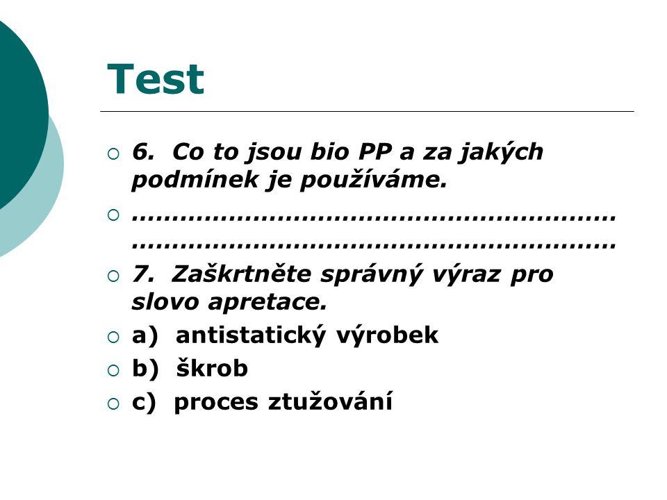 Test  6. Co to jsou bio PP a za jakých podmínek je používáme.