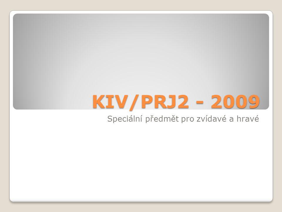 KIV/PRJ2 - 2009 Speciální předmět pro zvídavé a hravé