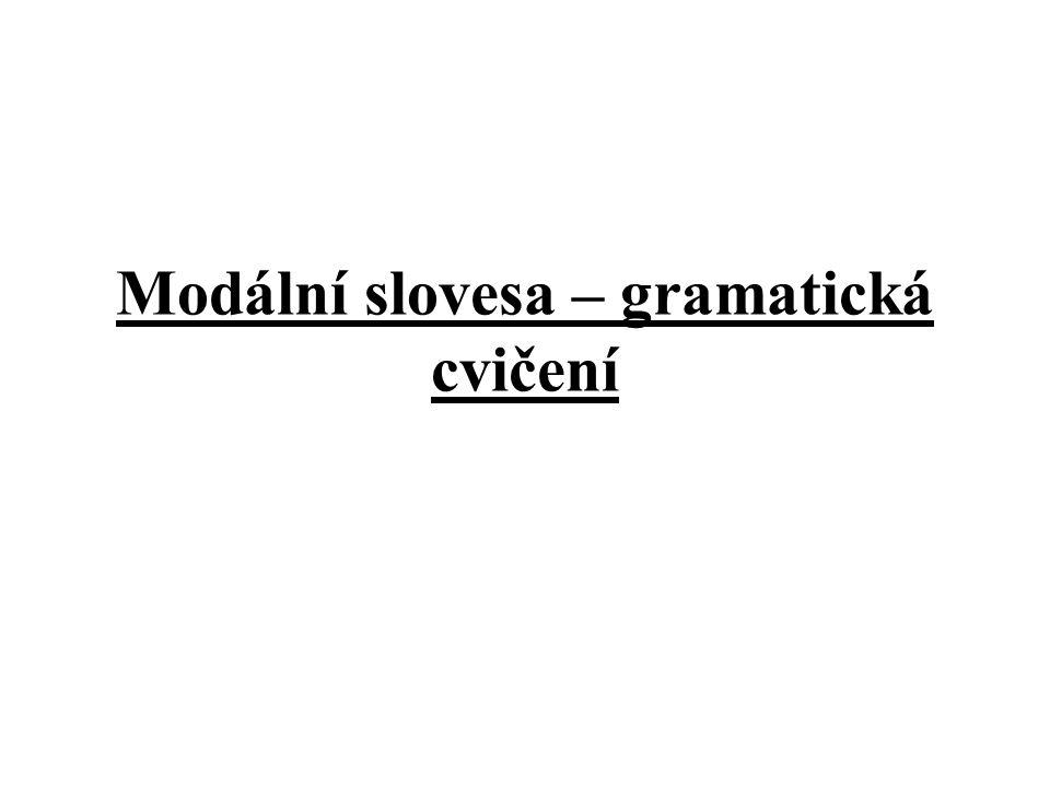 Modální slovesa – gramatická cvičení